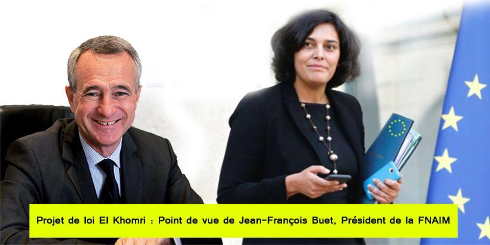 Projet de loi El Khomri : Point de vue de Jean-François Buet, Président de la FNAIM