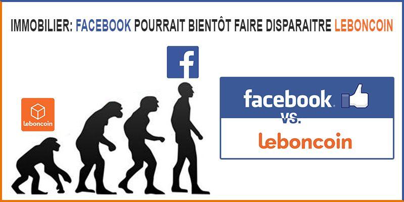 IMMOBILIER: Facebook pourrait bientôt faire disparaitre Leboncoin