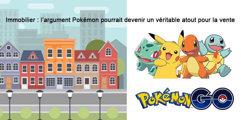 Immobilier : l'argument Pokémon pourrait devenir un véritable atout pour la vente.